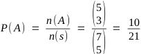 P(A) = n(A) / n(S) = 10 / 21